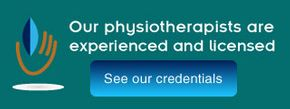 Our physiotherapists are experienced and licensed, See our credentials