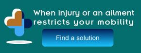 When injury or an ailment restricts your mobility, Find a solution